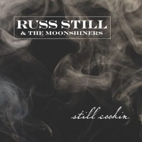 Still Cookin' - Russ Still and the Moonshiners